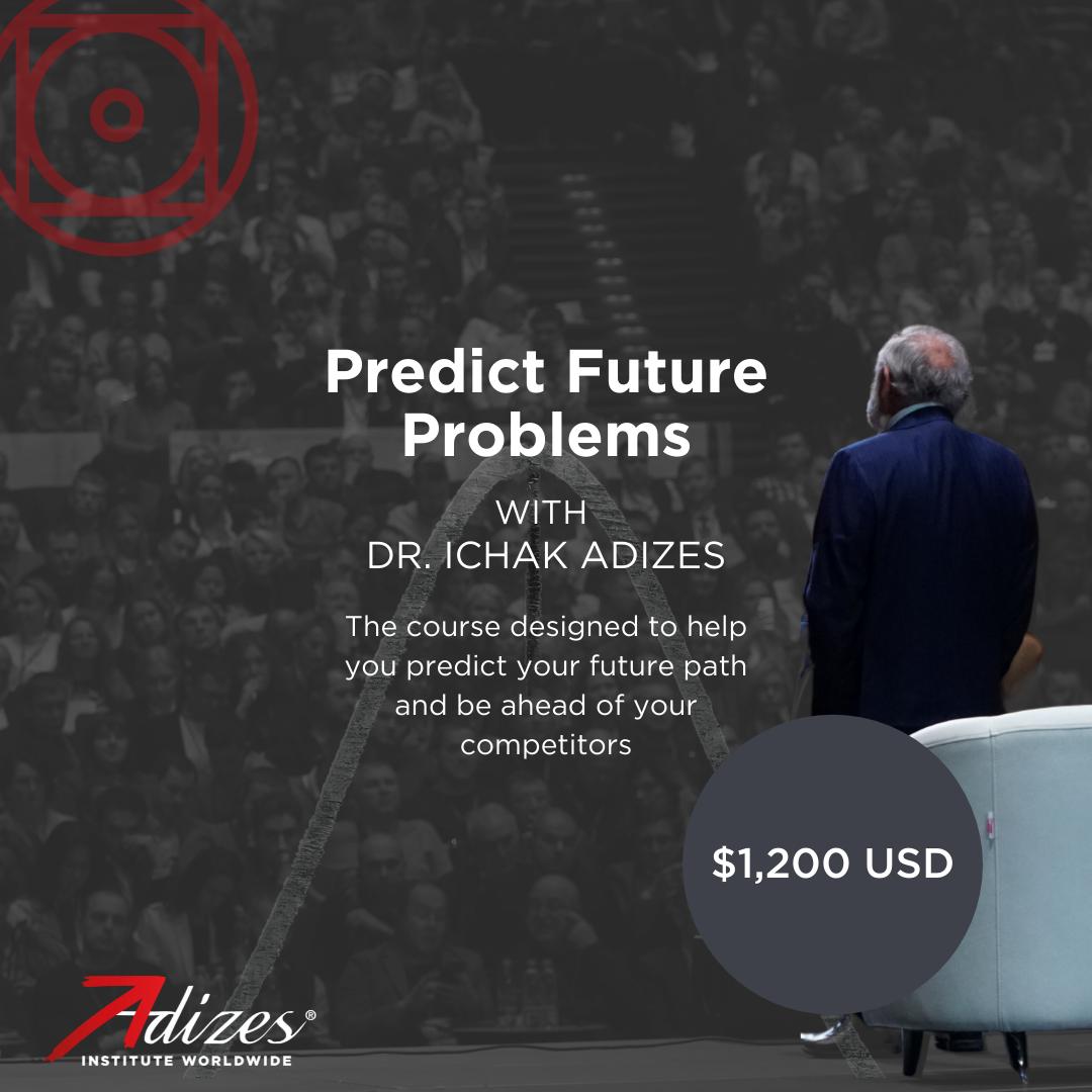 """Nuotolinis Kursas Su Adizes Metodologijos Kūrėju Dr. I. Adizes Tema: """"PREDICT FUTURE PROBLEMS: How And Why Corporations Grow And Die?"""""""